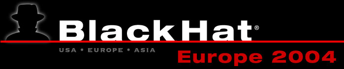 Black Hat Briefings & Training Europe 2004
