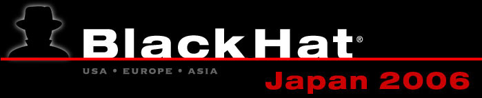 Black Hat Digital Self Defense Japan 2006