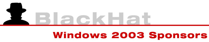 Black Hat Windows Security 2003 Sponsors